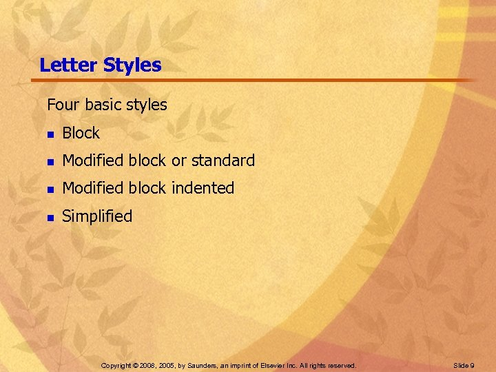 Letter Styles Four basic styles n Block n Modified block or standard n Modified