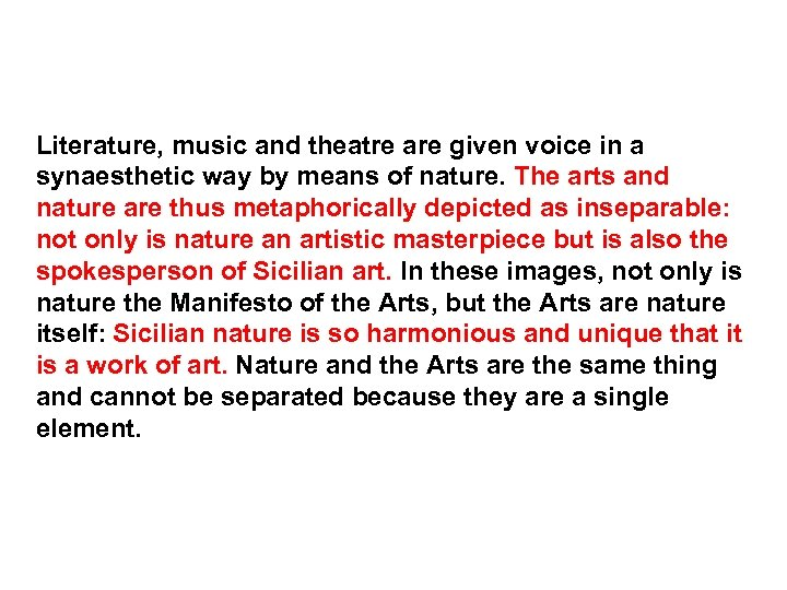 Literature, music and theatre are given voice in a synaesthetic way by means of