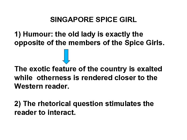 SINGAPORE SPICE GIRL 1) Humour: the old lady is exactly the opposite of the