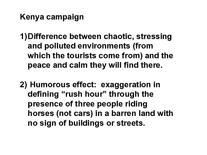 Kenya campaign 1) Difference between chaotic, stressing and polluted environments (from which the tourists