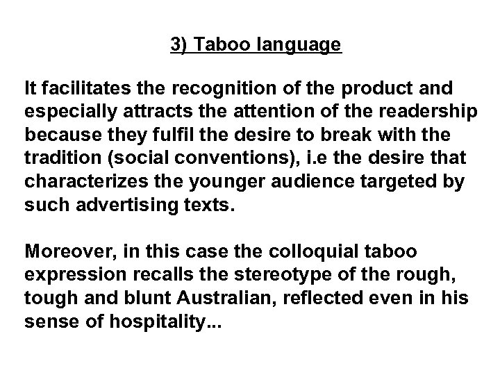 3) Taboo language It facilitates the recognition of the product and especially attracts the
