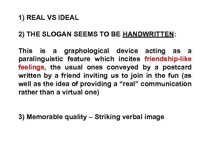 1) REAL VS IDEAL 2) THE SLOGAN SEEMS TO BE HANDWRITTEN: This is a