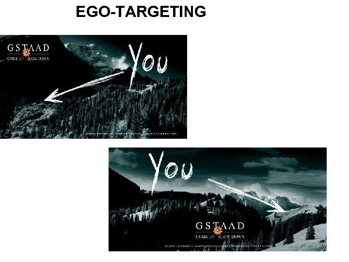 EGO-TARGETING