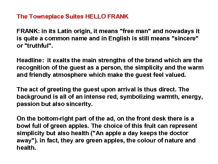 The Towneplace Suites HELLO FRANK: in its Latin origin, it means