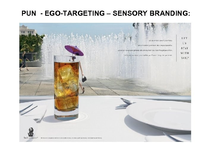 PUN - EGO-TARGETING – SENSORY BRANDING: