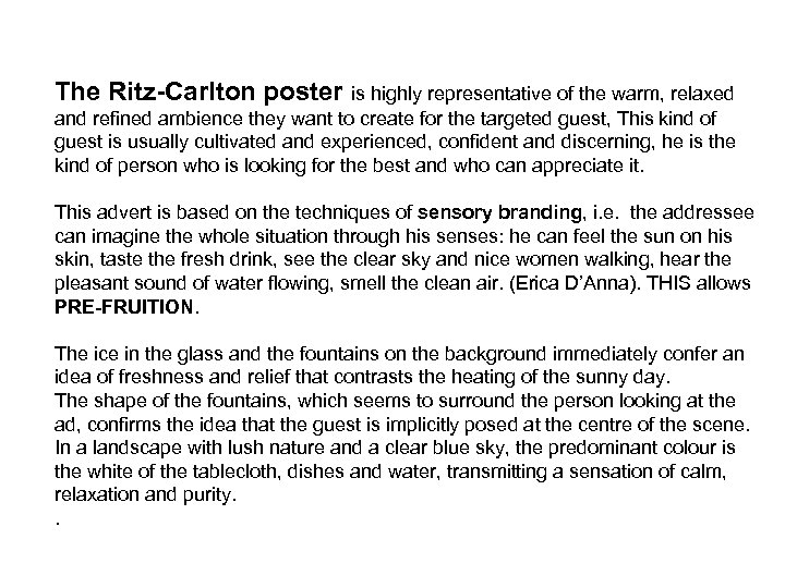 The Ritz-Carlton poster is highly representative of the warm, relaxed and refined ambience they