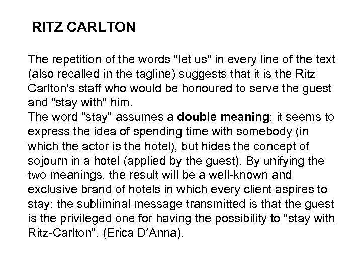 RITZ CARLTON The repetition of the words