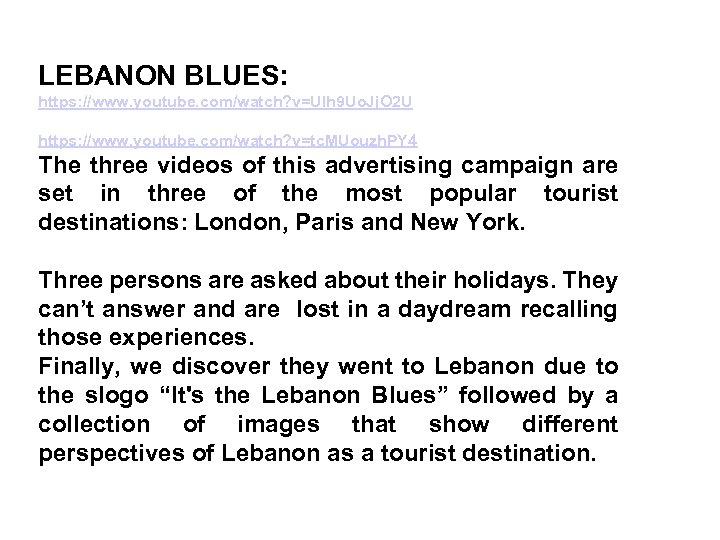 LEBANON BLUES: https: //www. youtube. com/watch? v=UIh 9 Uo. Jj. O 2 U https: