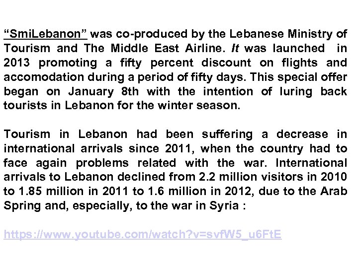 """""""Smi. Lebanon"""" was co-produced by the Lebanese Ministry of Tourism and The Middle East"""