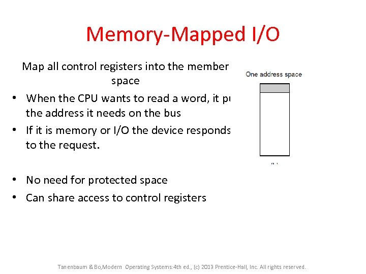 Memory-Mapped I/O Map all control registers into the member space • When the CPU