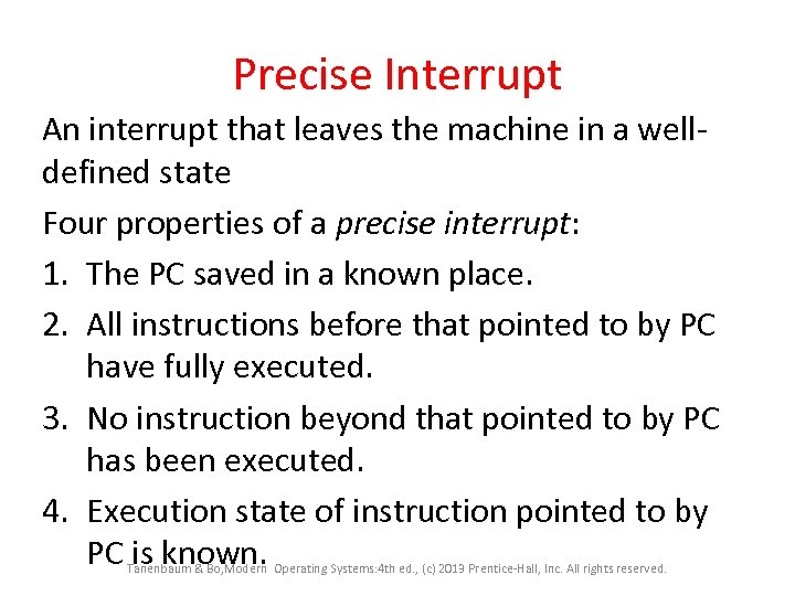 Precise Interrupt An interrupt that leaves the machine in a welldefined state Four properties