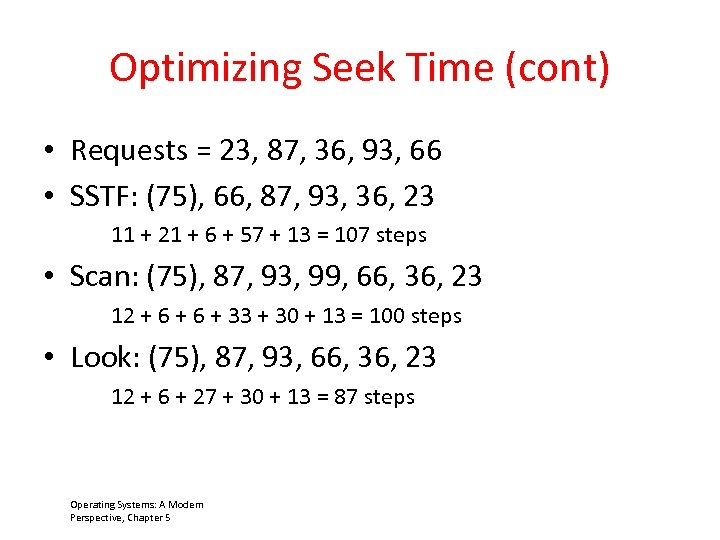 Optimizing Seek Time (cont) • Requests = 23, 87, 36, 93, 66 • SSTF: