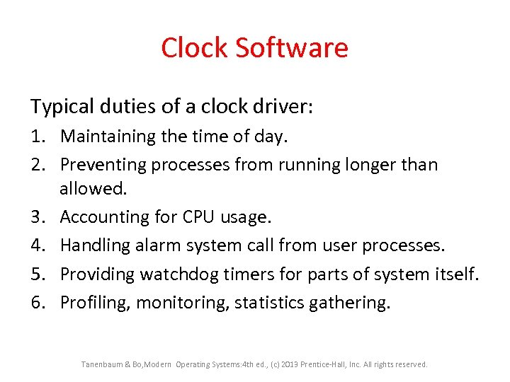 Clock Software Typical duties of a clock driver: 1. Maintaining the time of day.