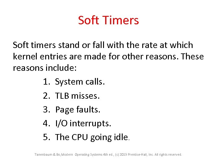 Soft Timers Soft timers stand or fall with the rate at which kernel entries
