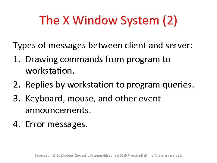The X Window System (2) Types of messages between client and server: 1. Drawing