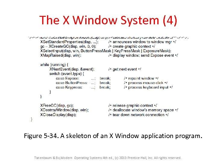 The X Window System (4) Figure 5 -34. A skeleton of an X Window