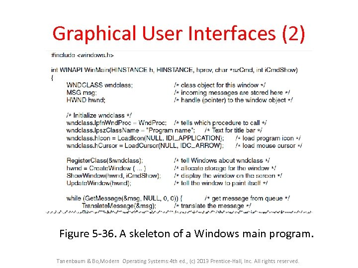 Graphical User Interfaces (2) Figure 5 -36. A skeleton of a Windows main program.