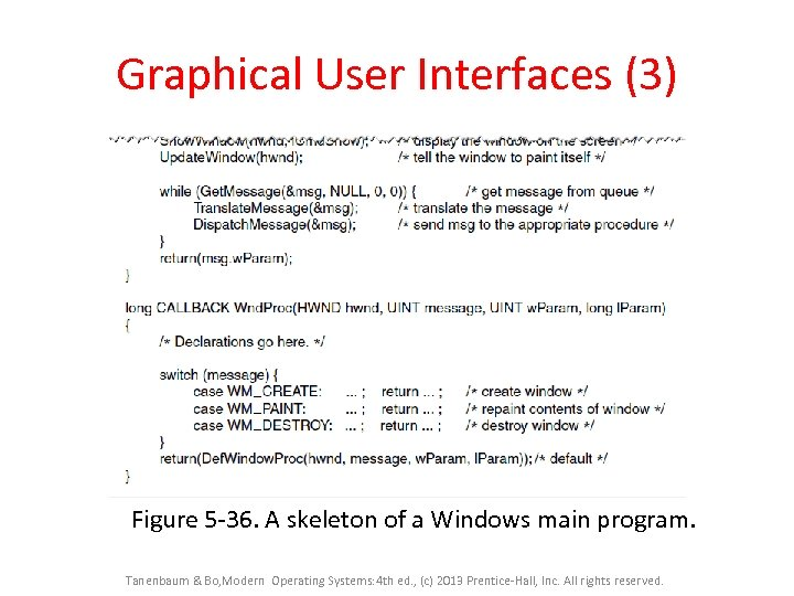 Graphical User Interfaces (3) Figure 5 -36. A skeleton of a Windows main program.