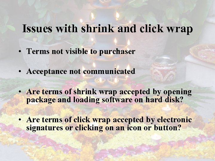 Issues with shrink and click wrap • Terms not visible to purchaser • Acceptance