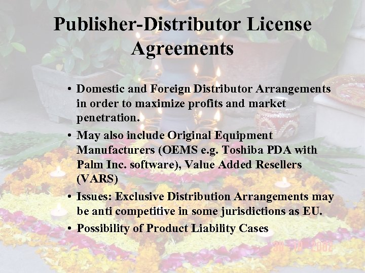 Publisher-Distributor License Agreements • Domestic and Foreign Distributor Arrangements in order to maximize profits