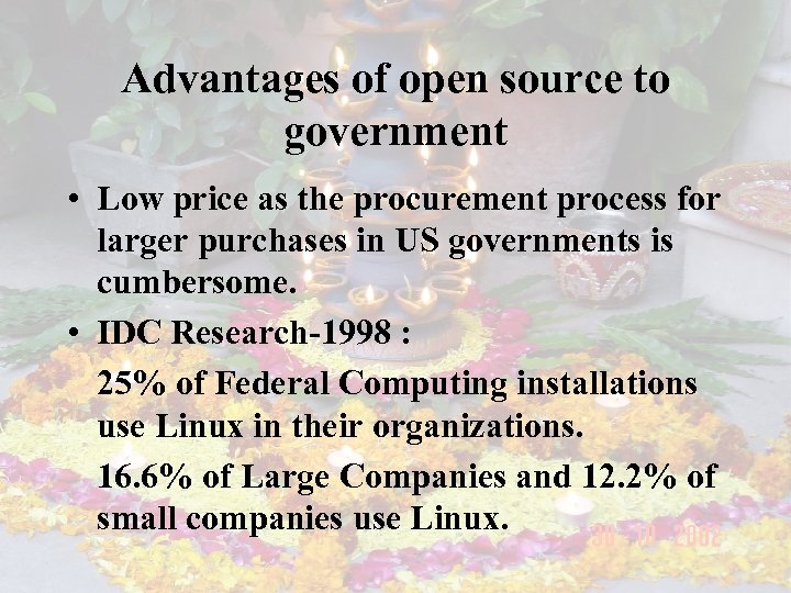 Advantages of open source to government • Low price as the procurement process for