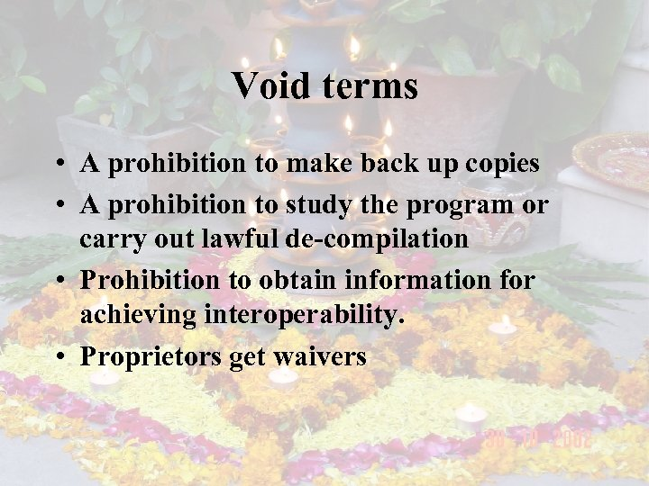 Void terms • A prohibition to make back up copies • A prohibition to