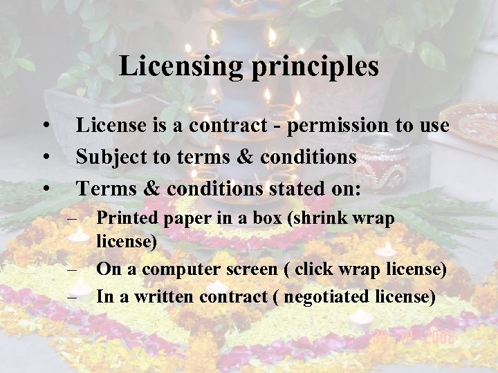 Licensing principles • • • License is a contract - permission to use Subject