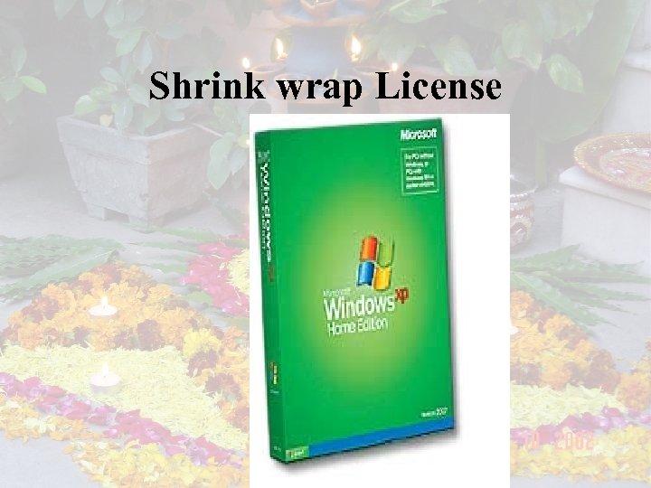 Shrink wrap License
