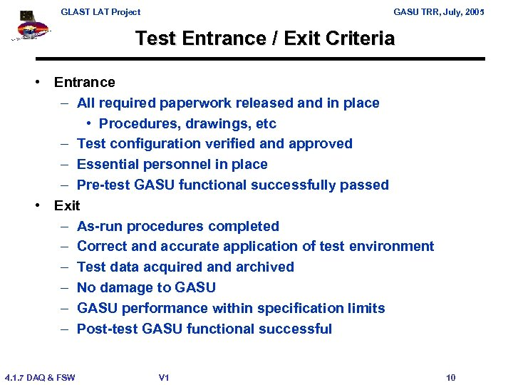 GLAST LAT Project GASU TRR, July, 2005 Test Entrance / Exit Criteria • Entrance