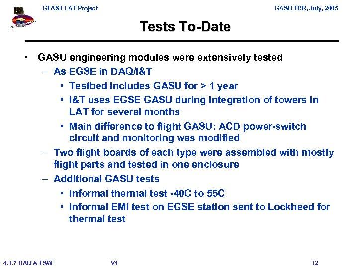 GLAST LAT Project GASU TRR, July, 2005 Tests To-Date • GASU engineering modules were