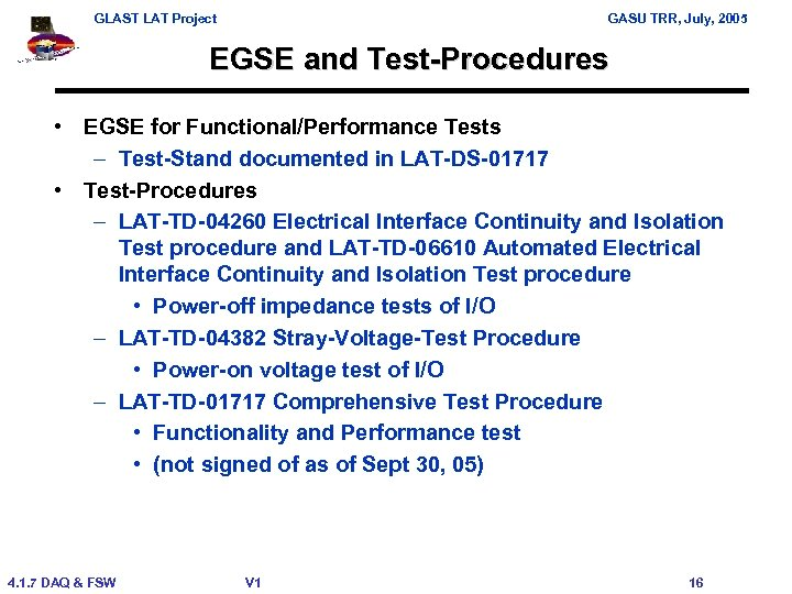 GLAST LAT Project GASU TRR, July, 2005 EGSE and Test-Procedures • EGSE for Functional/Performance