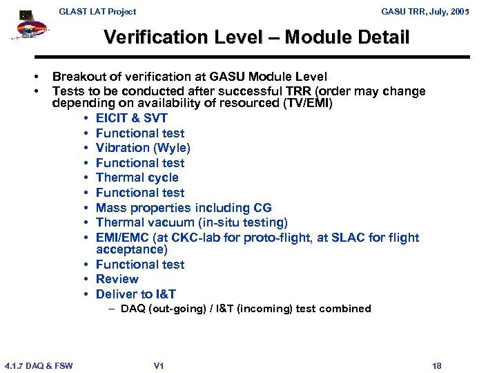 GLAST LAT Project GASU TRR, July, 2005 Verification Level – Module Detail • •