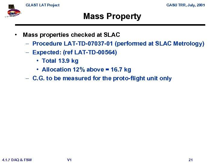 GLAST LAT Project GASU TRR, July, 2005 Mass Property • Mass properties checked at