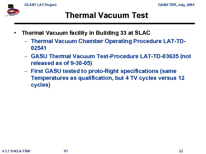 GLAST LAT Project GASU TRR, July, 2005 Thermal Vacuum Test • Thermal Vacuum facility