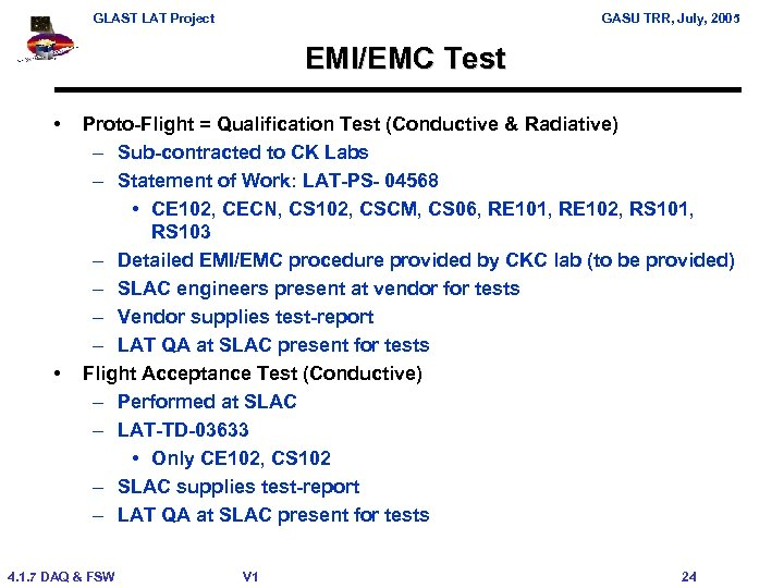 GLAST LAT Project GASU TRR, July, 2005 EMI/EMC Test • • Proto-Flight = Qualification
