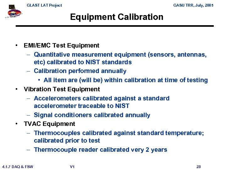 GLAST LAT Project GASU TRR, July, 2005 Equipment Calibration • EMI/EMC Test Equipment –