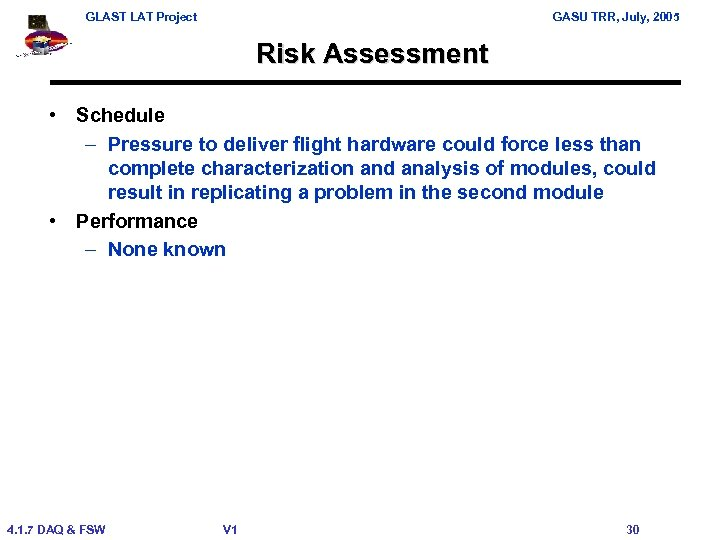 GLAST LAT Project GASU TRR, July, 2005 Risk Assessment • Schedule – Pressure to