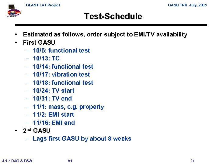 GLAST LAT Project GASU TRR, July, 2005 Test-Schedule • Estimated as follows, order subject