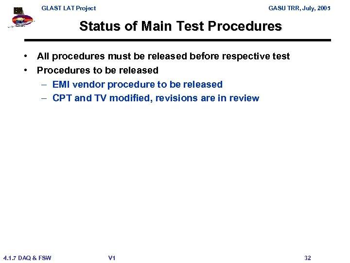 GLAST LAT Project GASU TRR, July, 2005 Status of Main Test Procedures • All