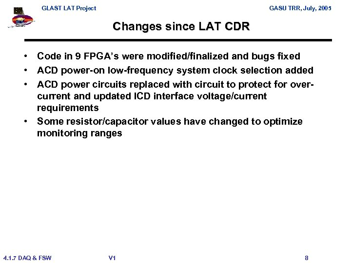 GLAST LAT Project GASU TRR, July, 2005 Changes since LAT CDR • Code in