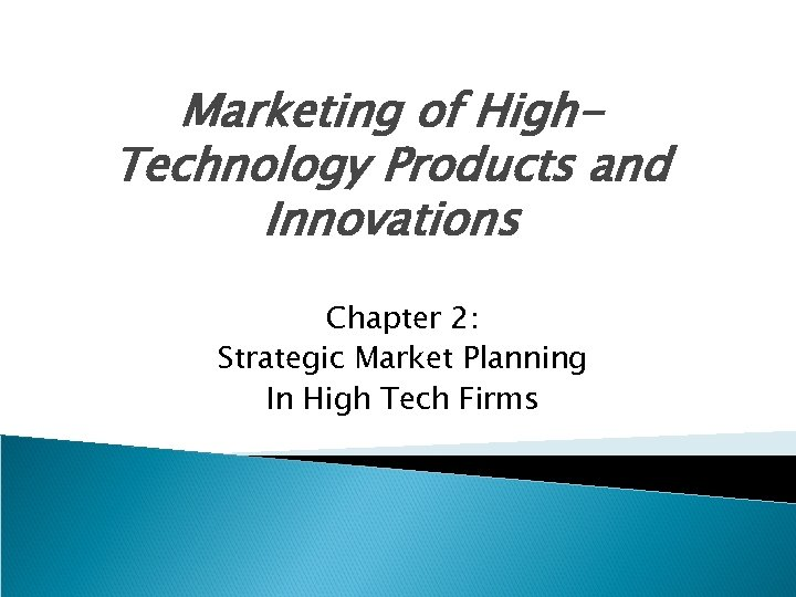 Marketing of High. Technology Products and Innovations Chapter 2: Strategic Market Planning In High