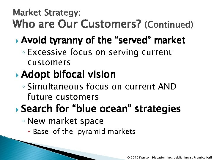 "Market Strategy: Who are Our Customers? (Continued) Avoid tyranny of the ""served"" market ◦"