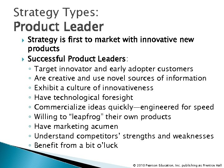 Strategy Types: Product Leader Strategy is first to market with innovative new products Successful