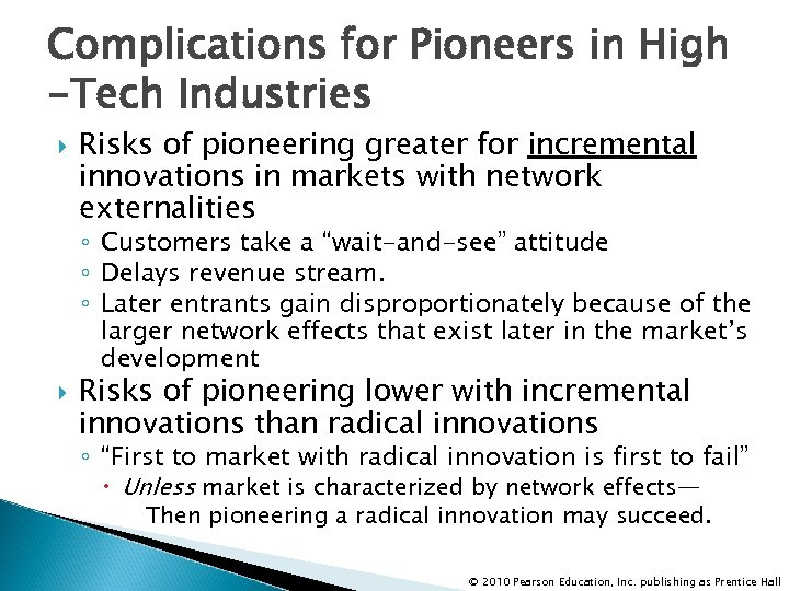 Complications for Pioneers in High -Tech Industries Risks of pioneering greater for incremental innovations
