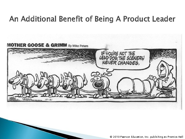 An Additional Benefit of Being A Product Leader © 2010 Pearson Education, Inc. publishing