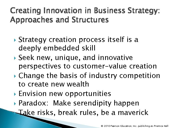 Creating Innovation in Business Strategy: Approaches and Structures Strategy creation process itself is a