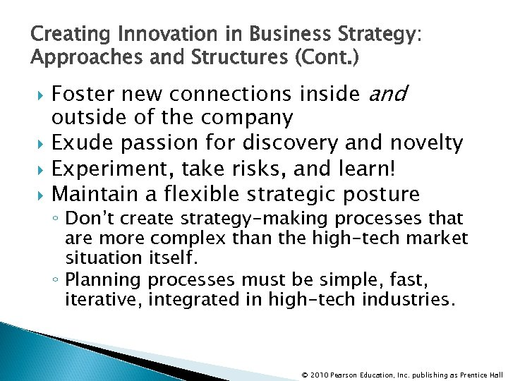 Creating Innovation in Business Strategy: Approaches and Structures (Cont. ) Foster new connections inside