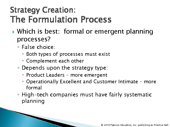 Strategy Creation: The Formulation Process Which is best: formal or emergent planning processes? ◦
