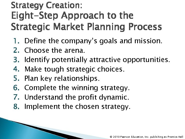Strategy Creation: Eight-Step Approach to the Strategic Market Planning Process 1. 2. 3. 4.