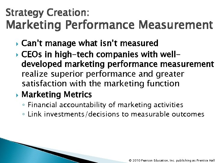Strategy Creation: Marketing Performance Measurement Can't manage what isn't measured CEOs in high-tech companies